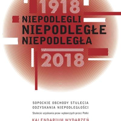 Niepodlegli, Niepodległe, Niepodległa 1918-2018