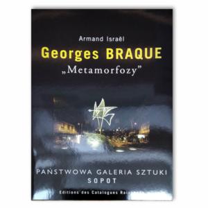Armand Israël Georges Braque. Metamorfozy