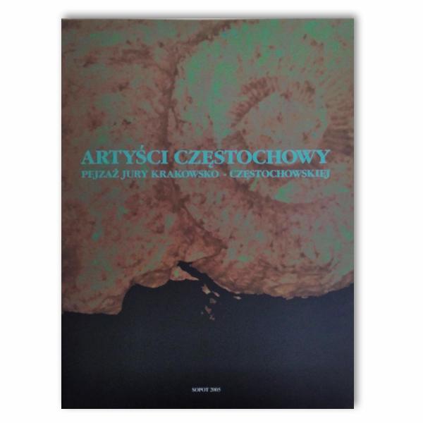 Artyści Częstochowy. Pejzaż Jury Krakowsko-Częstochowskiej