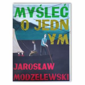 Jarosław Modzelewski. Nie należy myśleć tylko o jednym