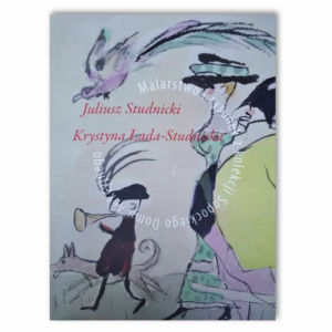 Juliusz Studnicki, Krystyna Łada-Studnicka. Malarstwo i rysunek z Kolekcji Sopockiego Domu Aukcyjnego