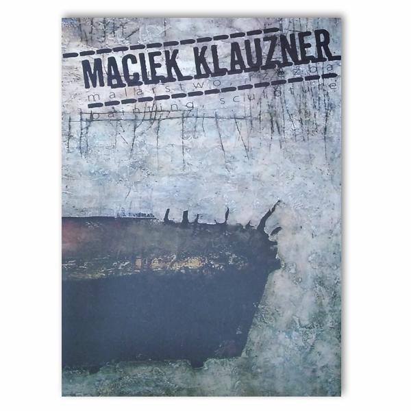 Maciek Klauzner. Malarstwo, rzeźba