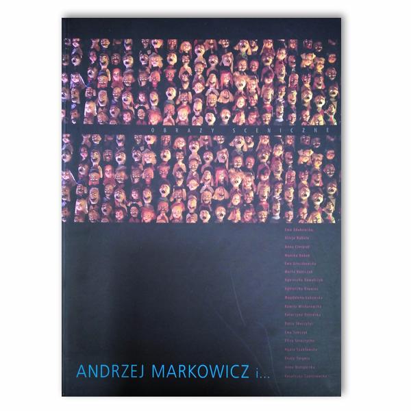 Obrazy sceniczne- Andrzej Markowicz i ...