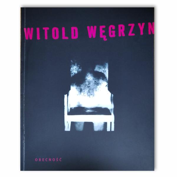 Witold Węgrzyn. Obecność