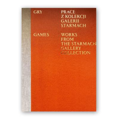 """Katalog wystawy """"Gry. Prace z kolekcji Galerii Starmach"""""""