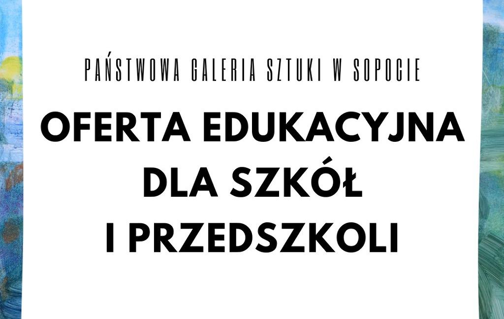 Oferta edukacyjna dla szkół i przedszkoli