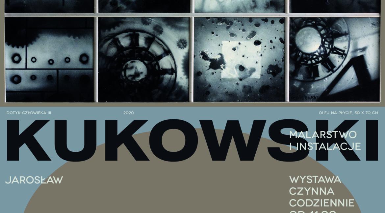 Jarosław Kukowski. Malarstwo i instalacje. 2020 - plakat