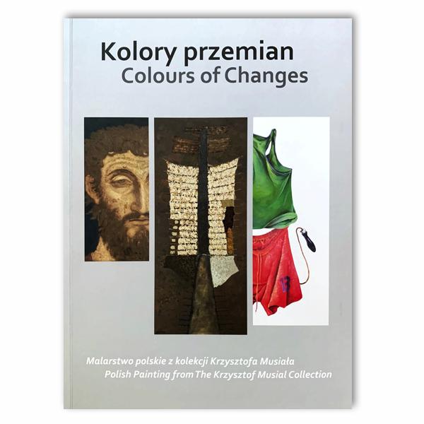 Kolory przemian. Malarstwo polskie z kolekcji Krzysztofa Musiała