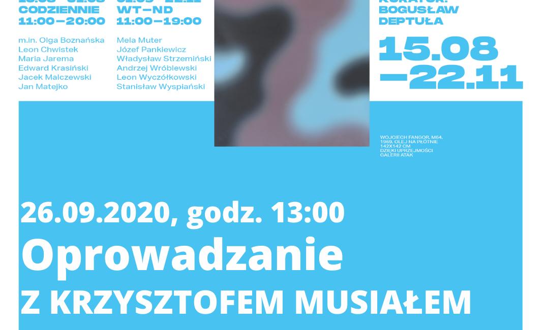 Wystawa Kolory przemian. Malarstwo polskie z kolekcji Krzysztofa Musiała- oprowadzanie 26 września 2020