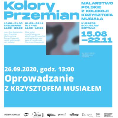 """Oprowadzanie po wystawie """"Kolory przemian. Malarstwo polskie z kolekcji Krzysztofa Musiała"""""""