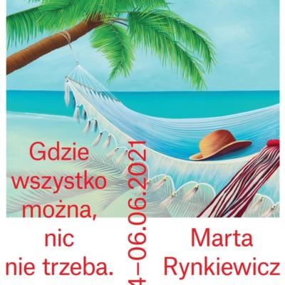 """Marta Rynkiewicz """"Gdzie wszystko można, nic nie trzeba"""""""