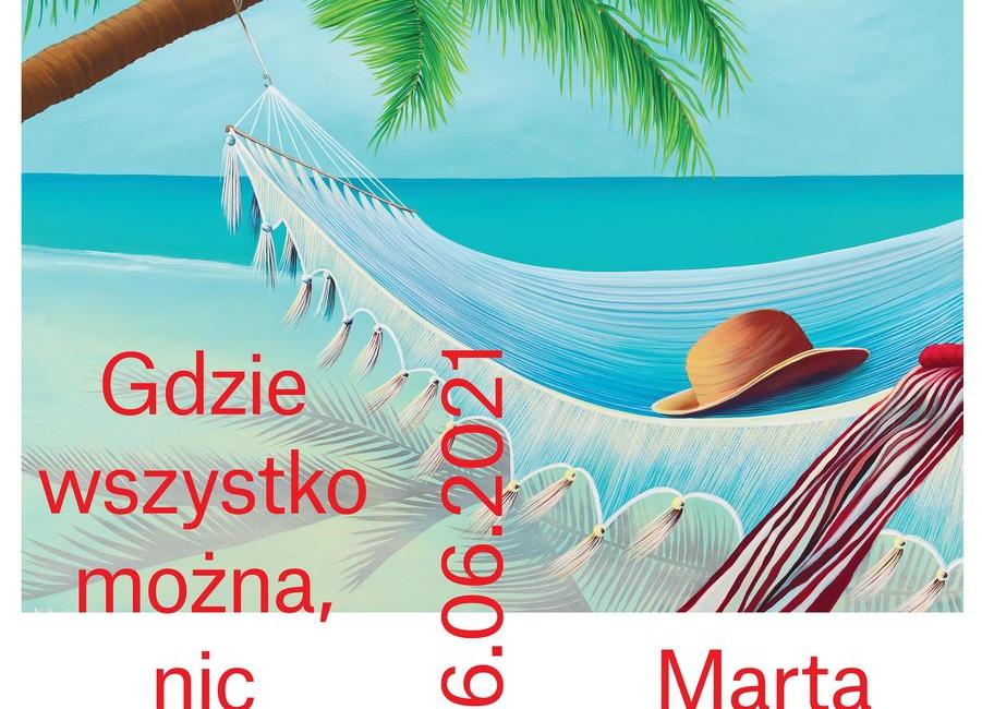 """Wystawa: Marta Rynkiewicz """"Gdzie wszystko może się zdarzyć"""""""