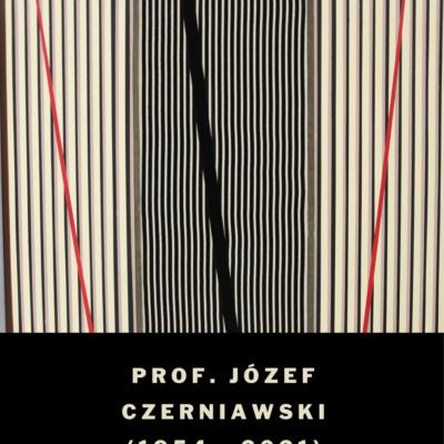 Józef Czerniawski (1954 – 2021). Malarstwo. In memoriam.